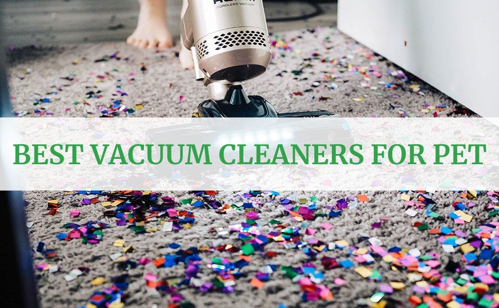 Best Vacuum Cleaners for Pet