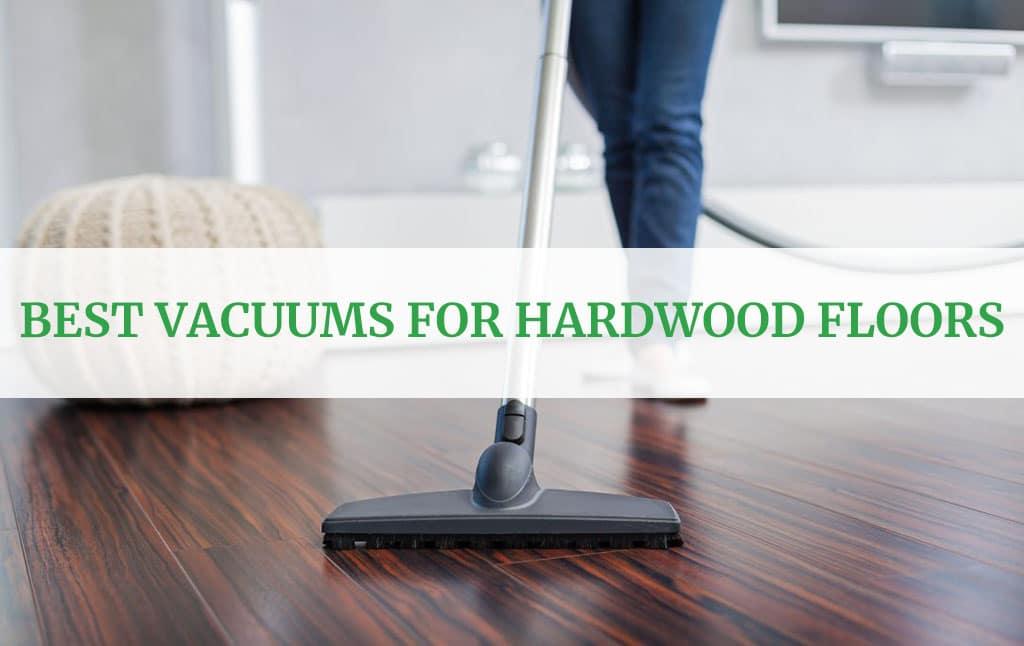 Best Vacuums For Hardwood Floors 2020
